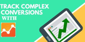 Track Complex Conversions with Analytics